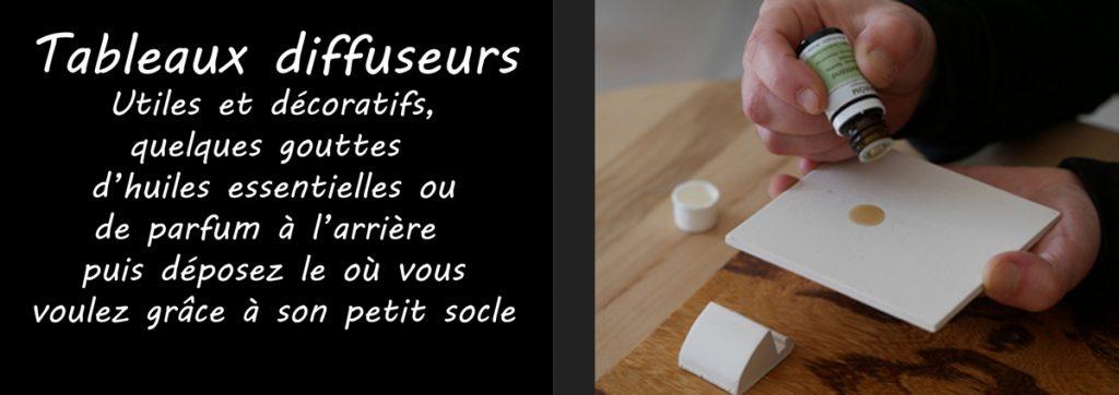Tableaux diffuseurs : Utiles et décoratifs, quelques gouttes d'huiles essentielles ou de parfum à l'arrière puis déposez-le où vous voulez grâce à son petit socle.