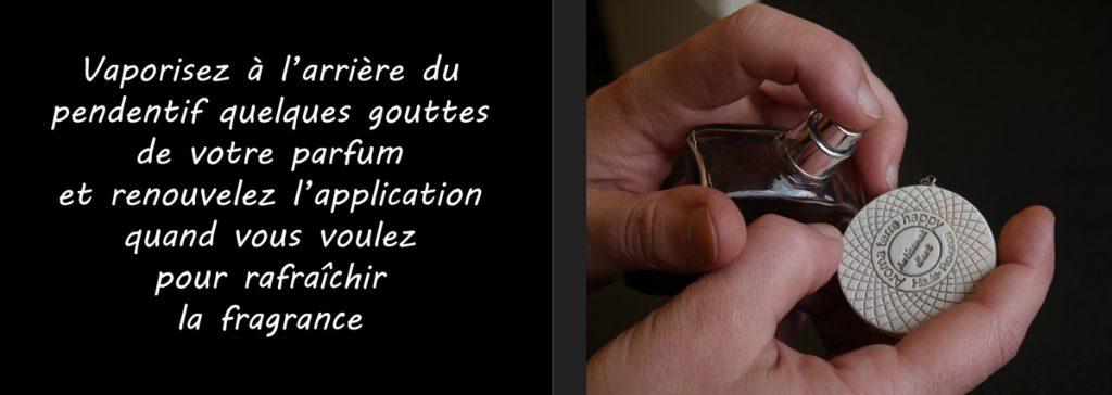 Vaporisez à l'arrière du pendentif quelques gouttes de votre parfum et renouvelez l'application quand vous voulez rafraîchir la fragrance